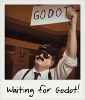 Waiting for Godot!
