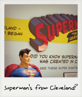 Superman's from Cleveland?