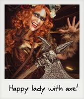 Happy Lady with Axe!